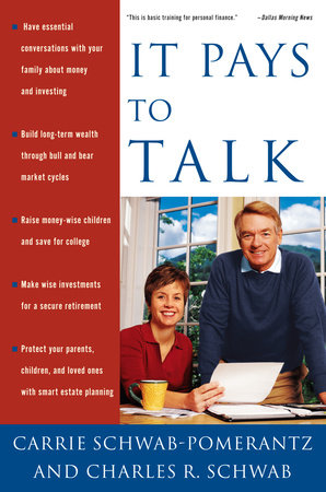 It Pays to Talk by Carrie Schwab-Pomerantz and Charles Schwab