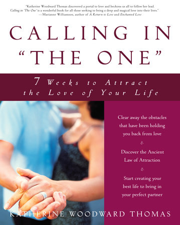 "Calling in ""The One"" by Katherine Woodward Thomas"