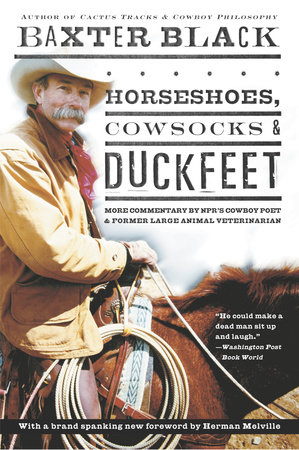 Horseshoes, Cowsocks & Duckfeet by Baxter Black