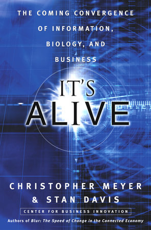 It's Alive by Chris Meyer and Stan Davis