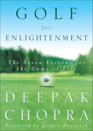 Golf for Enlightenment by Deepak Chopra