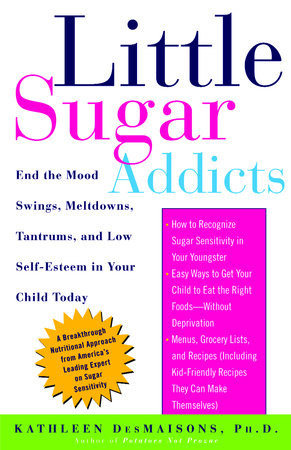 Little Sugar Addicts by Kathleen DesMaisons