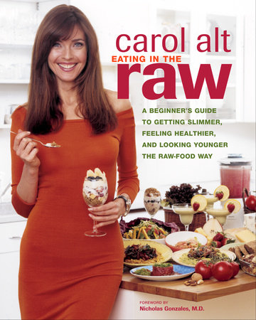 Eating in the Raw by Carol Alt