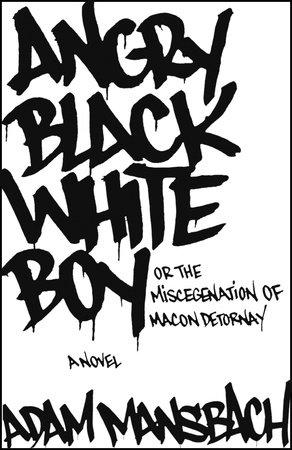 Angry Black White Boy by Adam Mansbach