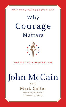 Why Courage Matters by John McCain and Marshall Salter