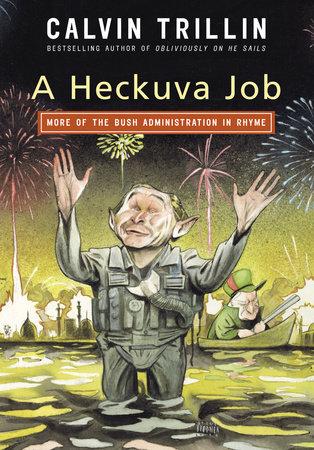 A Heckuva Job by Calvin Trillin