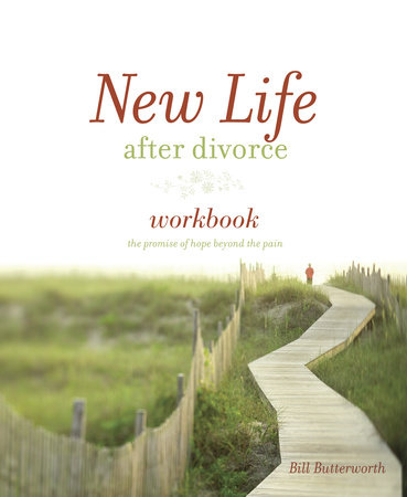 New Life After Divorce Workbook by Bill Butterworth