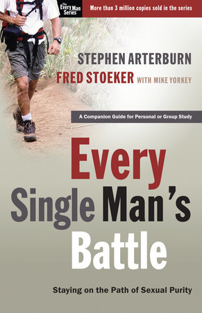 Every Single Man's Battle by Stephen Arterburn and Fred Stoeker