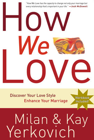 How We Love by Milan Yerkovich and Kay Yerkovich
