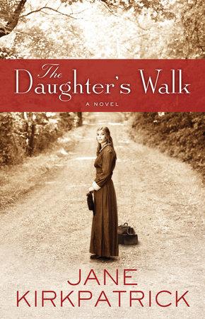 The Daughter's Walk by Jane Kirkpatrick