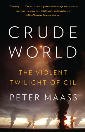 Crude World by Peter Maass