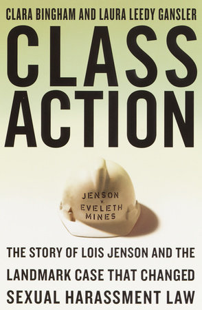 Class Action by Clara Bingham and Laura Leedy Gansler