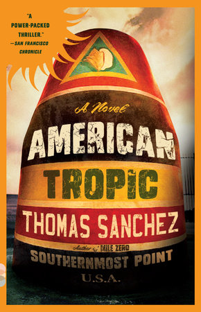 American Tropic by Thomas Sanchez