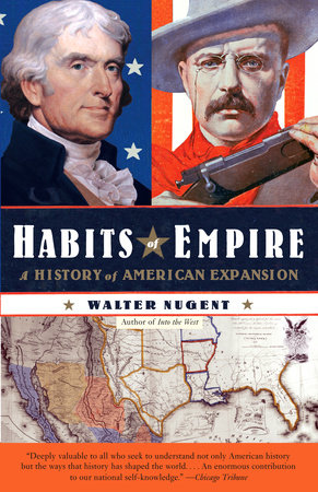Habits of Empire by Walter Nugent