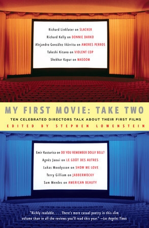 My First Movie: Take Two by Stephen Lowenstein