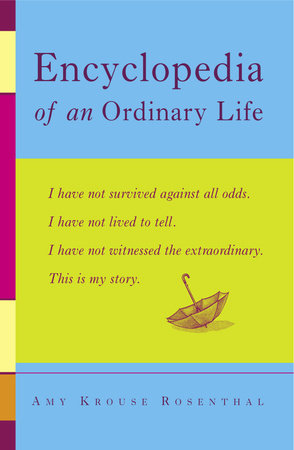 Encyclopedia of an Ordinary Life by Amy Krouse Rosenthal
