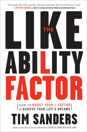 The Likeability Factor by Tim Sanders