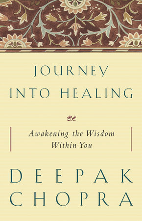 Journey Into Healing by Deepak Chopra