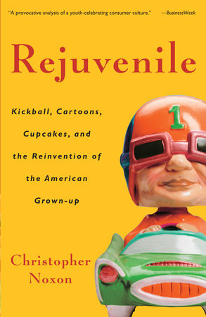 Rejuvenile by Christopher Noxon