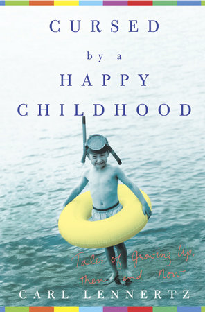 Cursed by a Happy Childhood by Carl Lennertz