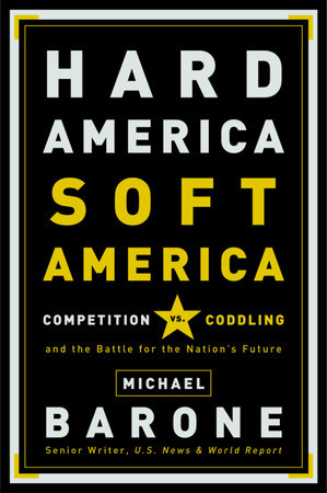 Hard America, Soft America by Michael Barone