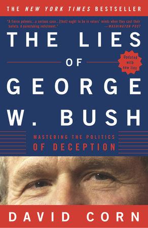 The Lies of George W. Bush by David Corn
