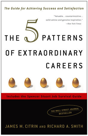 The 5 Patterns of Extraordinary Careers by James M. Citrin and Richard Smith