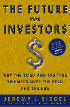 The Future For Investors by Jeremy J. Siegel