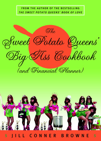The Sweet Potato Queens' Big-Ass Cookbook (and Financial Planner) by Jill Conner Browne