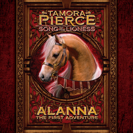 Song of the Lioness Quartet #1: Alanna: The First Adventure by Tamora Pierce