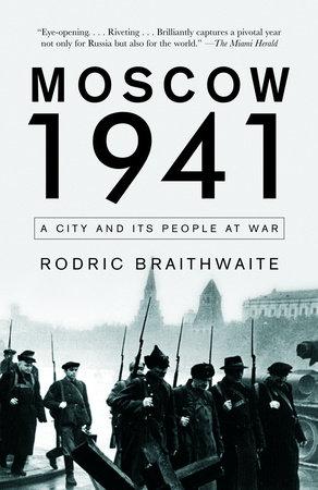 Moscow 1941 by Rodric Braithwaite