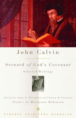 John Calvin: Steward of God's Covenant by John Calvin