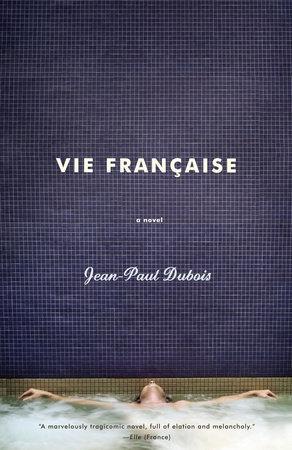 Vie Francaise by Jean-Paul Dubois