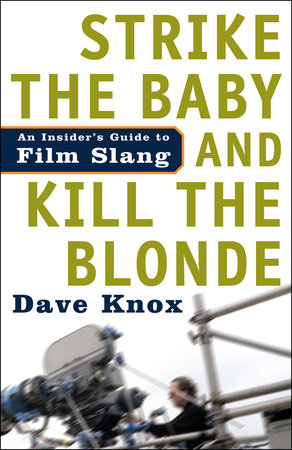 Strike the Baby and Kill the Blonde by Dave Knox