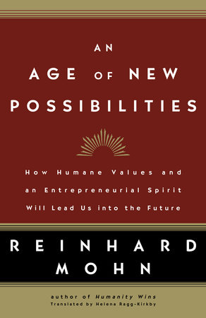 An Age of New Possibilities by Reinhard Mohn