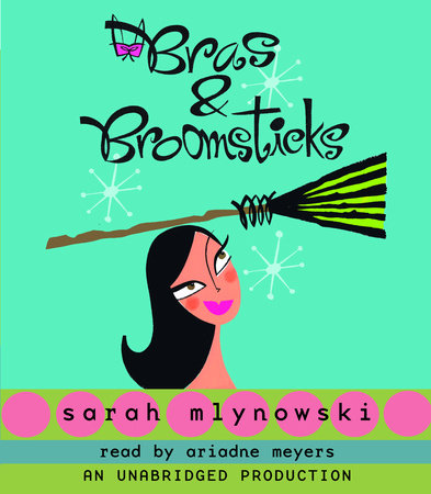 Bras and Broomsticks by Sarah Mlynowski