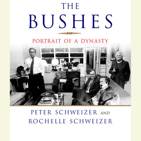 The Bushes by Peter Schweizer and Rochelle Schweizer
