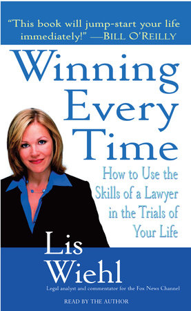 Winning Every Time by Lis Wiehl