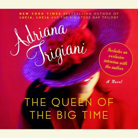 The Queen of the Big Time by Adriana Trigiani