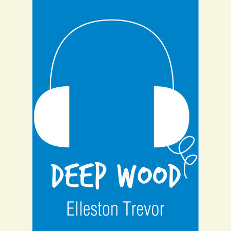 Deep Wood by Elleston Trevor