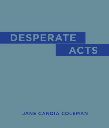 Desperate Acts by Jane Candia Coleman