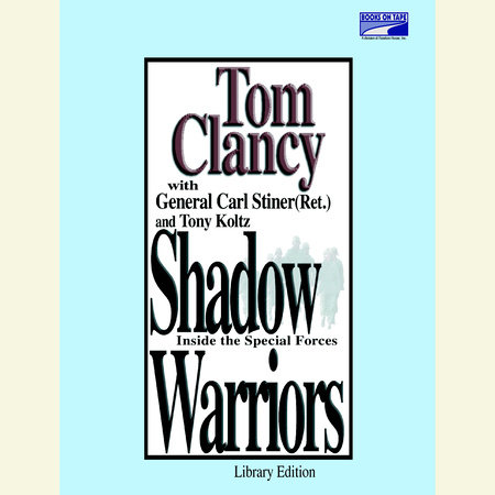 Shadow Warriors by Tom Clancy and General Carl Stiner