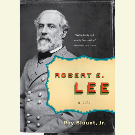 Robert E. Lee by Roy Blount, Jr.