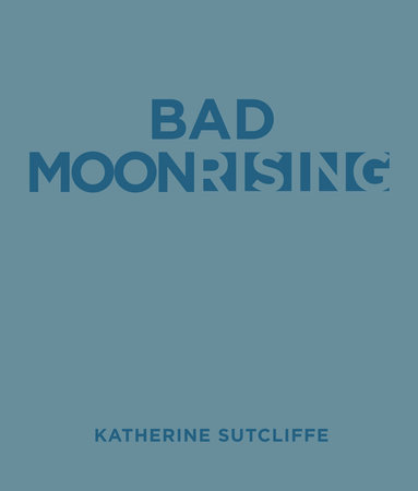 Bad Moon Rising by Katherine Sutcliffe
