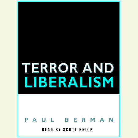 Terror and Liberalism by Paul Berman