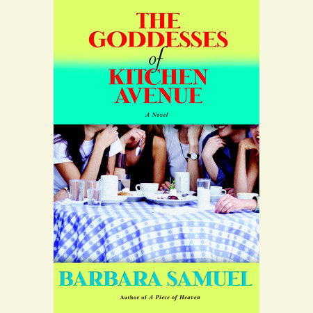 The Goddesses of Kitchen Avenue by Barbara Samuel