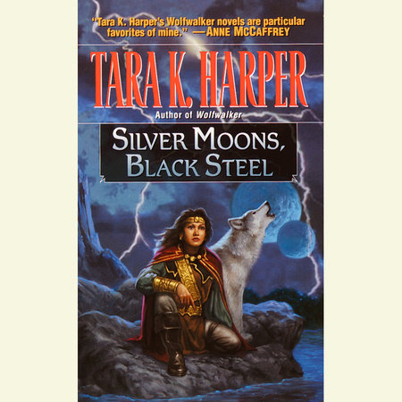 Silver Moons, Black Steel by Tara K. Harper