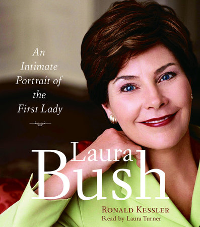 Laura Bush by Ronald Kessler
