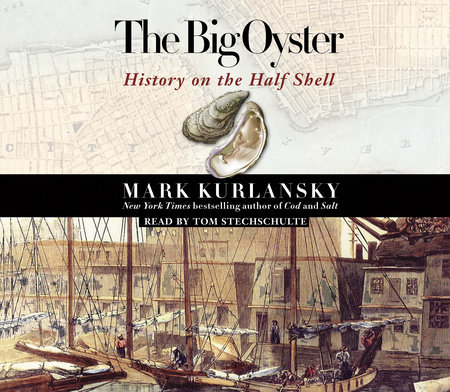 The Big Oyster by Mark Kurlansky