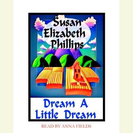 Dream a Little Dream by Susan Elizabeth Phillips